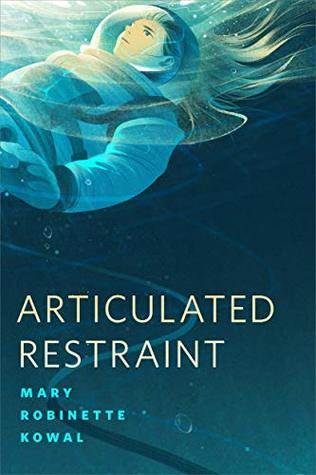 Articulated Restraint by Mary Robinette Kowal