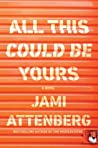Download ebook All This Could Be Yours by Jami Attenberg