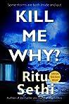 Kill Me Why? (Chief Inspector Gray James Mystery #2)