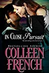 In Close Pursuit by Colleen French