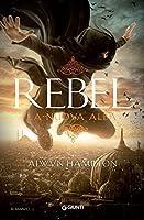 Rebel: La nuova alba (Rebel, #3)