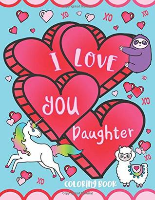 I Love You Daughter Coloring Book Cute Inspirational Love Quotes