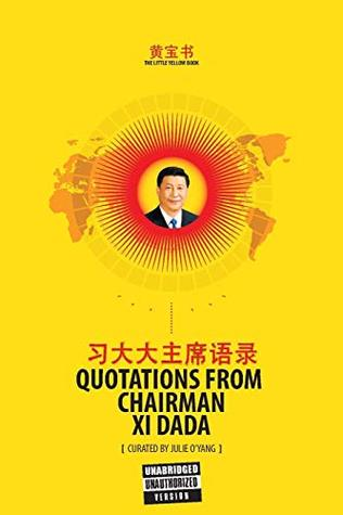 The Little Yellow Book: Quotations from Chairman Xi Dada (over-tone collection Book 1)