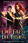 Live Fae or Die Trying (The Paranormal PI Files #1)