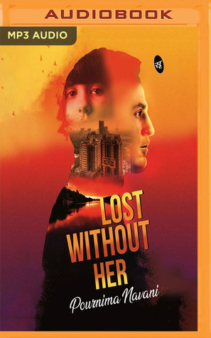 Lost Without Her by Pournima Navani