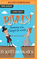 Rivals! Frenemies Who Changed the World