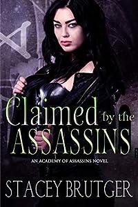 Claimed by the Assassins (An Academy of Assassins, #3)