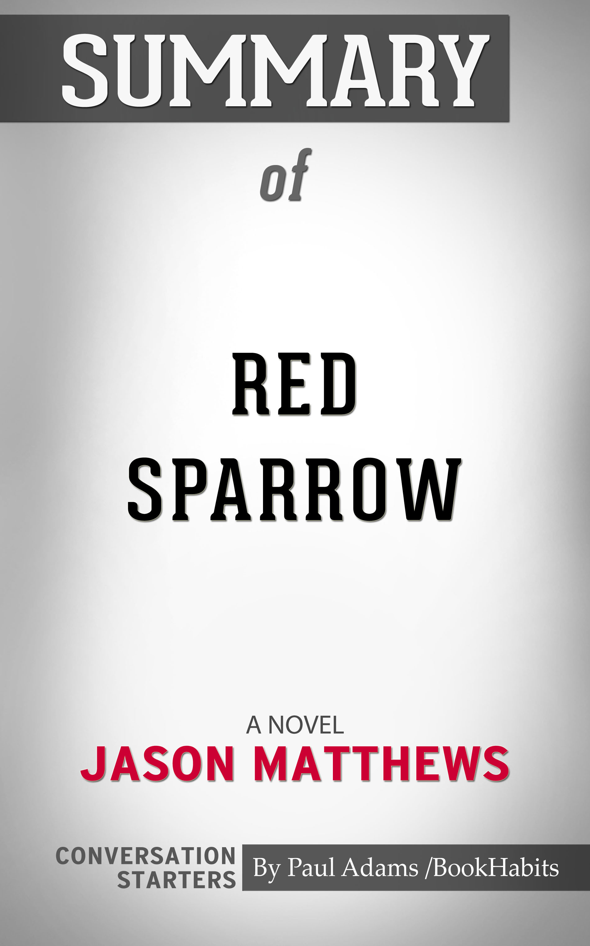 Red Sparrow  A Novel - Jason Matthews