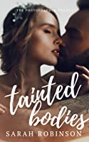 Tainted Bodies (Photographer Trilogy, #1)