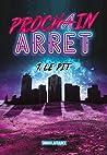 Le Pit (Prochain Arrêt, #1)