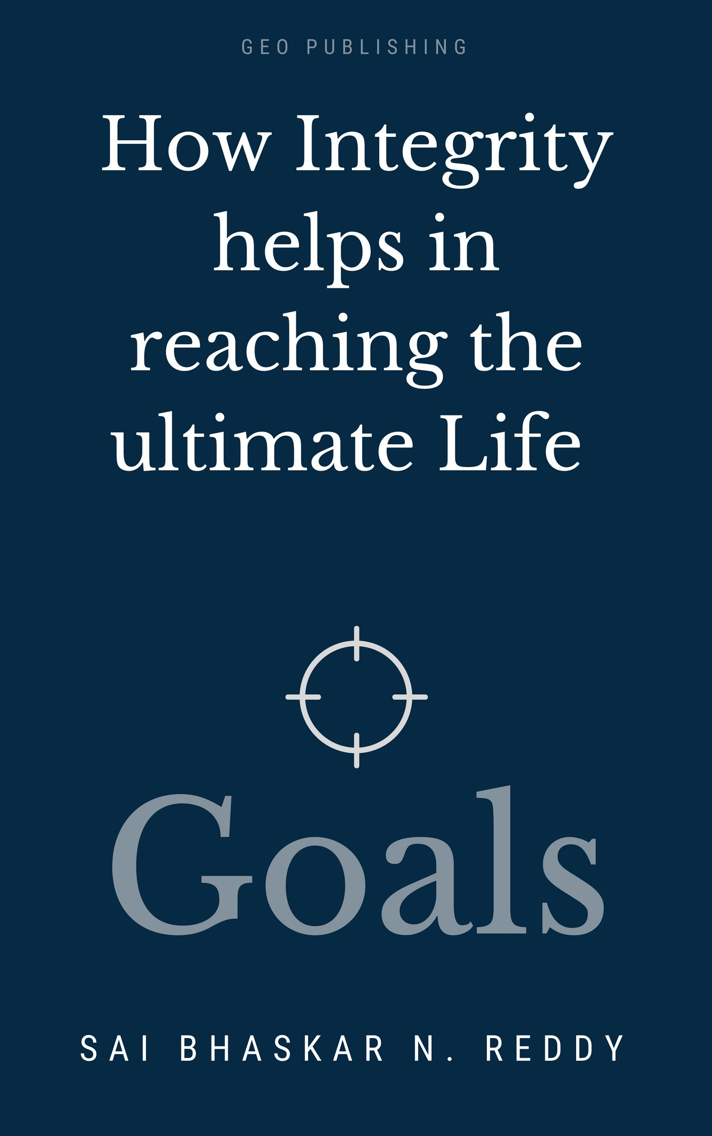 sai-bhaskar-reddy-nakka-how-integrity-helps-in-reaching-the-ultimate-life-goals