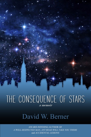 The Consequence of Stars by David W. Berner