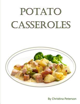 Potato Casseroles: Every Title Has Space for Notes, Family Casserole Recipes, Hash Brown, Mashed, Double Baked, Brunches