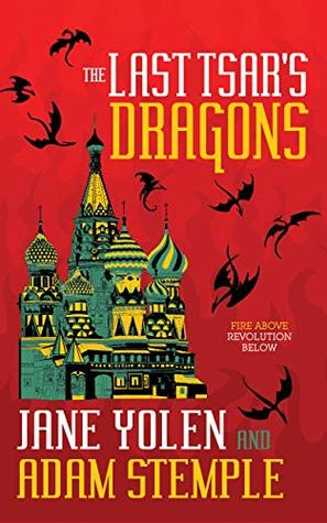 The Last Tsar's Dragons by Jane Yolen