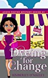 Dyeing For Change (Addie Foster Mystery Series, #2)