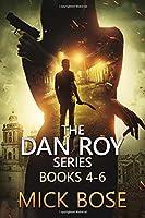 The Dan Roy Series: Books 4-6