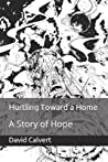 Hurtling Toward a Home: A Story of Hope