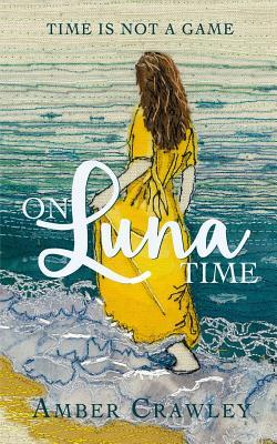 On Luna Time by Amber Crawley
