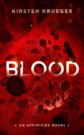 Blood: An Affinities Novel (The Affinities Book 1)