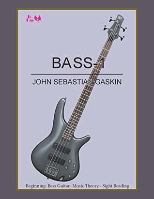 Bass-1: Beginning: Bass Guitar, Music Theory, Sight Reading