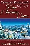 Thomas Kinkade's Cape Light: When Christmas Comes (Cape Light #20)