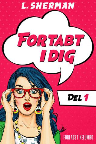 Fortabt I Dig (Del 1)