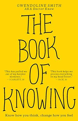 The Book of Knowing Know How You Think Change How You Feel by Gwendoline Smith