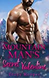 The Mountain Man's Secret Valentine (Mountain Men Of Silver Ridge Book 1)