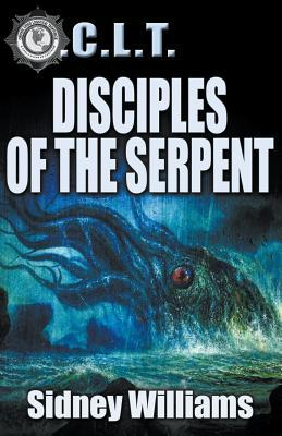 Disciples of the Serpent by Sidney Williams