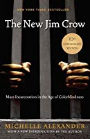The New Jim Crow: Mass Incarceration in the Age of Colorblindness (10th Anniversary Edition)