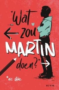 Wat zou Martin doen? by Nic Stone