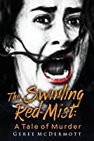The Swirling Red Mist: A Tale of Murder