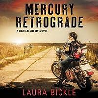 Mercury Retrograde: A Dark Alchemy Novel