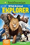Smithsonian Wild Animal Explorer: 1500+ incredible facts, plus quizzes, jokes, trivia, maps and more!