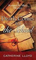 Death Comes to the School: A Kurland St. Mary Mystery