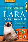 Lara The Runaway Cat: One Cat's Journey to Discover Home Is Where the Heart Is