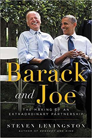 Barack and Joe: The Making of an Extraordinary Partnership