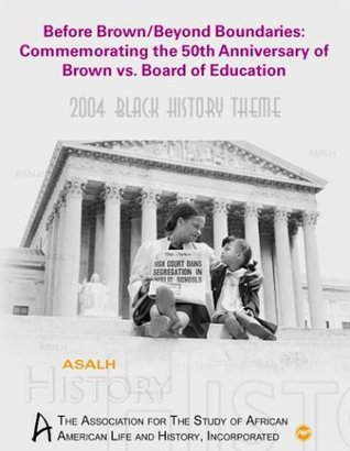Before Brown, Beyond Boundaries: Commemorating the 50th Anniversary of Brown V. Board of Education
