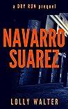 Navarro Suarez: a DRY RUN prequel