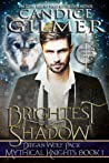 Brightest Shadow (Mythical Knights #1)