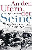 An den Ufern der Seine: Die magischen Jahre von Paris 1940 - 1950