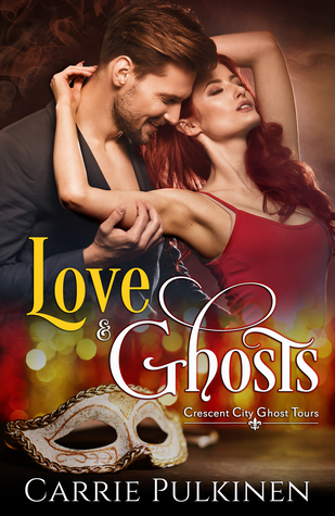 Love & Ghosts (Crescent City Ghost Tours, #1)