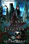 Lycans and Legends: A Steampunk Fairy Tale (Steampunk Red Riding Hood, #6)