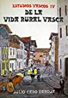 De La Vida Rural Vasca - Vera De Bidasoa (Estudios Vascos IV)