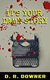It's Your Damn Story
