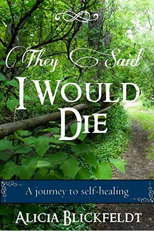 They Said I Would Die: A journey to self-healing