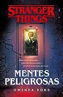 Stranger Things: Mentes Peligrosas (Stranger Things #1)