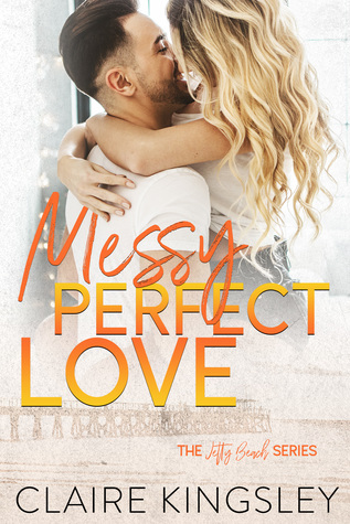 Messy Perfect Love (Jetty Beach, #3)