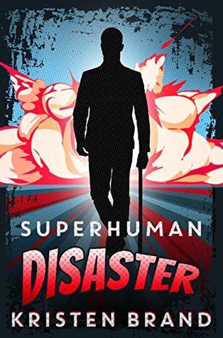 Superhuman Disaster (The White Knight & Black Valentine #5)