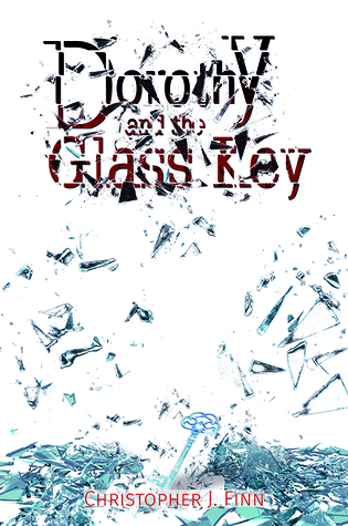 Dorothy and the Glass Key by Christopher J. Finn